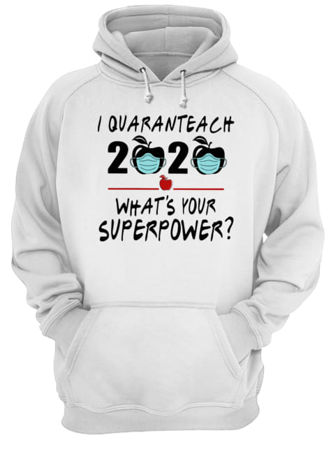 I quaranteach 2020 what's your superpower apple mask covid-19  Unisex Hoodie