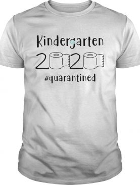 Kindergarten 2020 Quarantined shirt