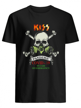 Kiss 2020 Pandemic COVID-19 In Case Of Emergency shirt