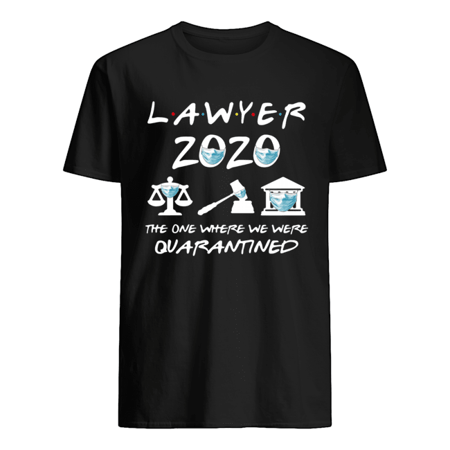 Lawyer 2020 Friends The One Where They Were Quarantined  Classic Men's T-shirt