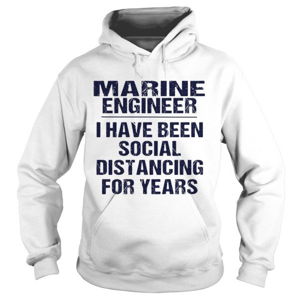 Marine engineer I have been social distancing for years  Hoodie