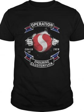 Operation Safeway Covid 19 Enduring Clusterfuck shirt