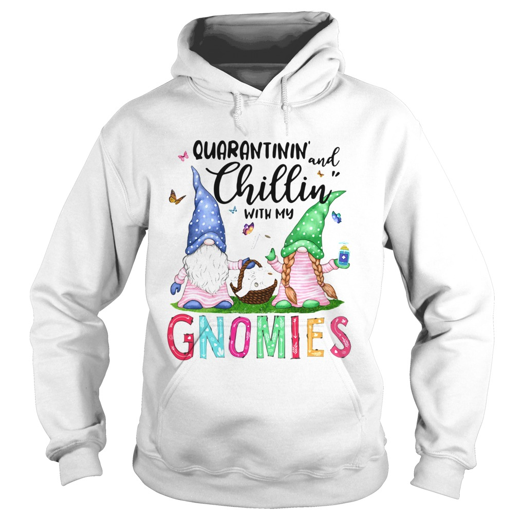 Quarantinin And Chilling With My Gnomies  Hoodie