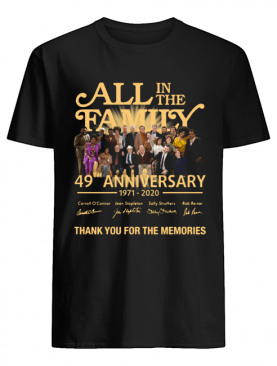 All In The Family 49th Anniversary 1971-2020 Thank You For The Memories shirt