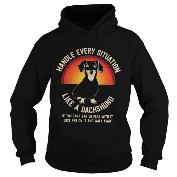 Handle Every Situation Like A Dachshund Pitbull Dog  Hoodie