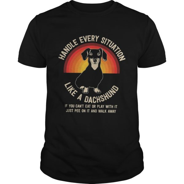 Handle Every Situation Like A Dachshund Pitbull Dog  Unisex
