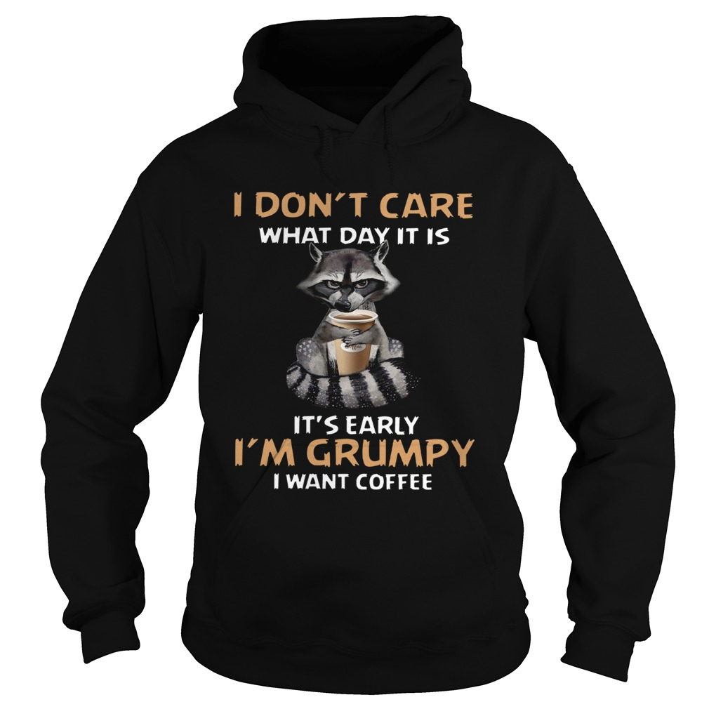 I Dont Care What Day It Is Its Early Im Grumpy I Want Coffee Fox  Hoodie
