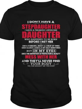 I Dont Have A Step Daughter I Have A Freaking Awesome Daughter Who Happend To Be Born Before I Met