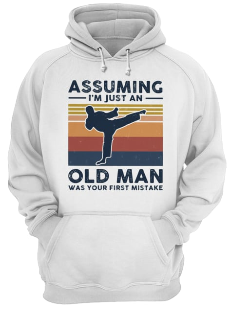 Karate assuming i'm just an old man was your first mistake vintage  Unisex Hoodie
