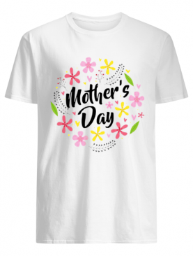 Mother's Day Flowers shirt