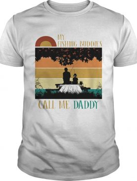 My fishing buddies call me daddy vintage shirt