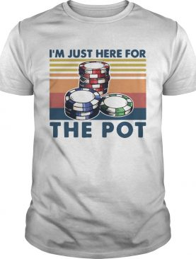 Poker Im Just Here For The Pot Vintage shirt