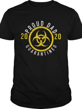 Proud Dad 2020 Quarantined Fathers Day shirt
