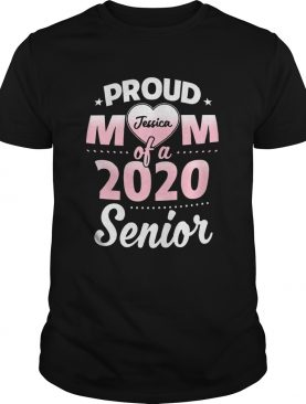 Proud Mom Of A 2020 Senior Personalized shirt LlMlTED EDlTlON