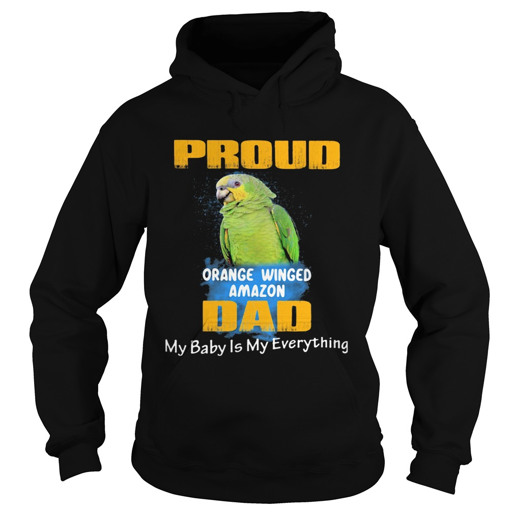 Pround orange winged amazon dad my baby is my everything parrot  Hoodie