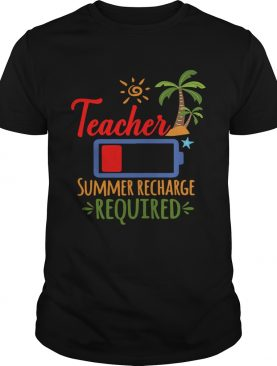Teacher Battery Summer Recharge Required shirt