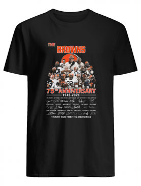 The Browns 75th Anniversary 1946 2021 Thank You For The Memories Signature shirt