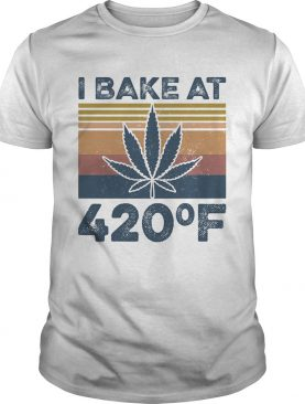 Weed I bake at 420 F vintage shirt