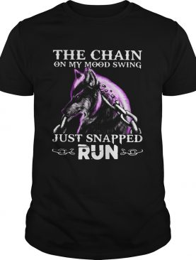 Wolf The Chain On My Mood Swing Just Snapped Run shirt