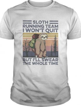 1591954239Sloth running team I won't quit but I'll swear the whole time vintage retro shirt