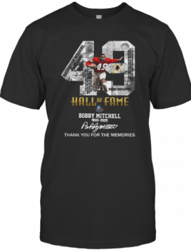 49 Hall Of Fame Bobby Mitchell 1935 2020 Thank You For The Memories Signature T-Shirt