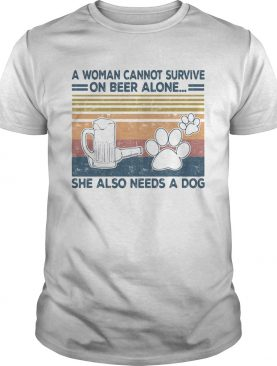 A Woman Cannot Survite On Beer Alone She Also Needs A Dog Vintage Retro shirt