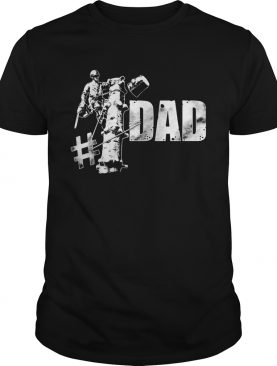 Arborist dad hashtag happy fathers day shirt