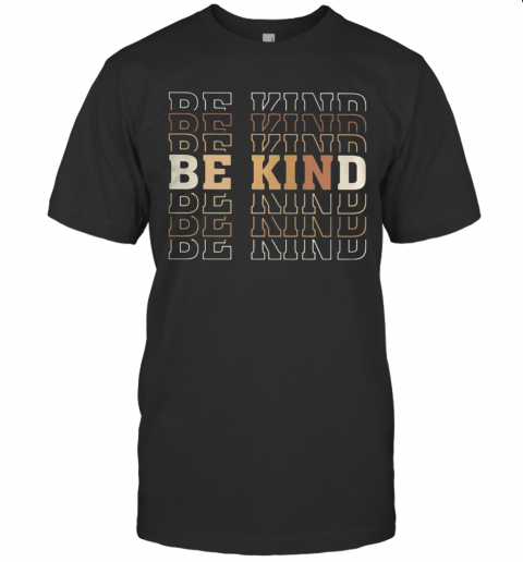 Be Kind Be Kind Be Kind T-Shirt Classic Men's T-shirt