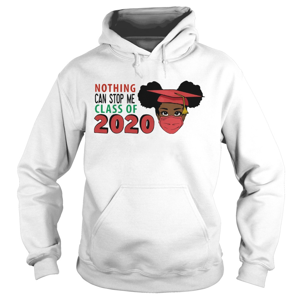 Black woman graduating nothing can stop me class of 2020  Hoodie