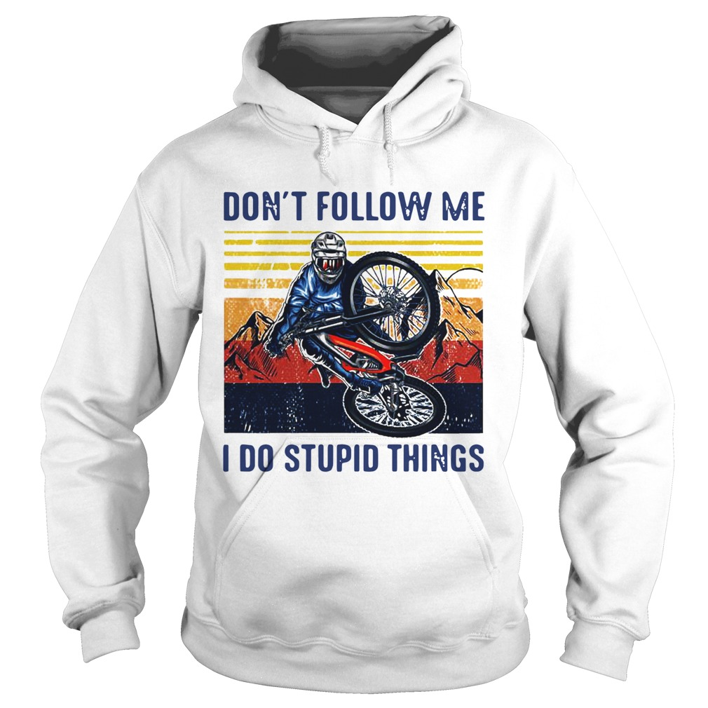 Dont Follow Me I Do Stupid Things Cycling Vintage  Hoodie