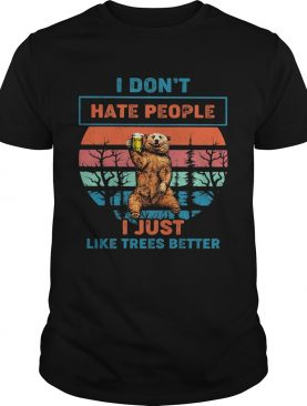 I dont hate people I just like trees better bear beer vintage retro shirt