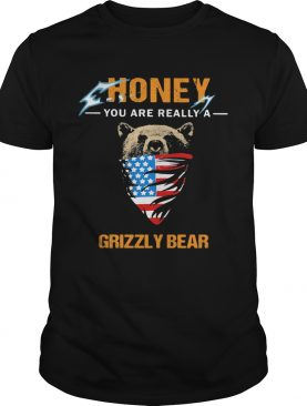 Independence Day mask honey you are really a grizzly bear shirt