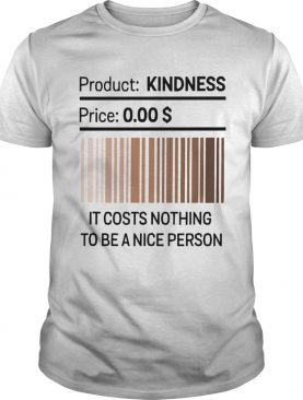 It Costs Nothing To Be A Nice Person Black Lives Matter shirt