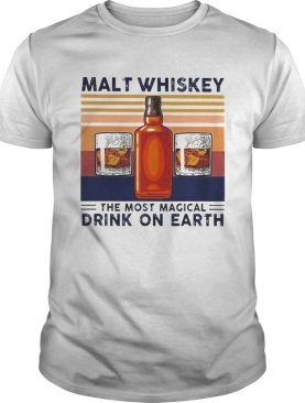 Malt Whiskey The Most Magical Drink On Earth Vintage shirt