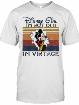 Mickey Mouse Disney Girl I'M Not Old I'M Vintage Retro T-Shirt