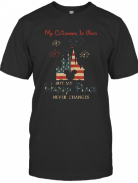 My Childhood Is Over But My Happy Place Never Changes T-Shirt