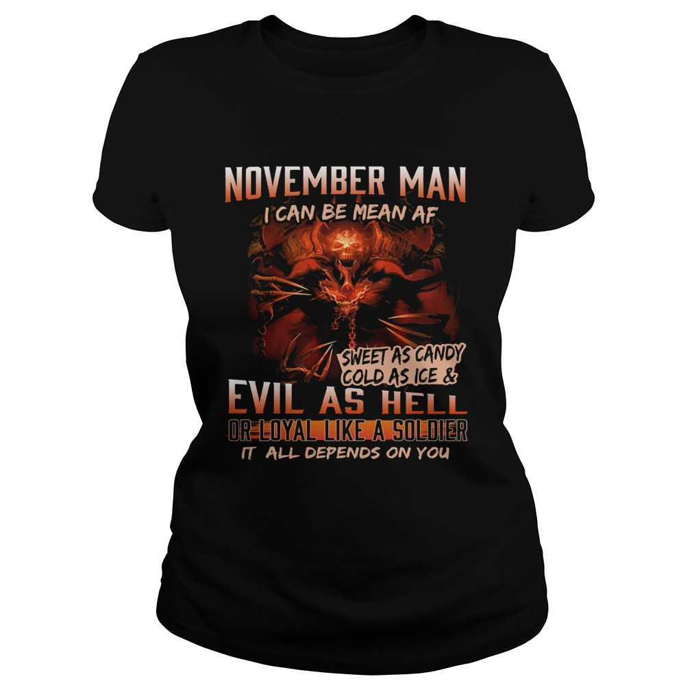 November man I can be mean Af sweet as candy cold as ice and evil as hell  Classic Ladies