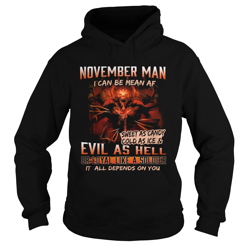 November man I can be mean Af sweet as candy cold as ice and evil as hell  Hoodie