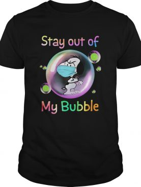 Snoopy mask stay out of my bubble covid19 shirt
