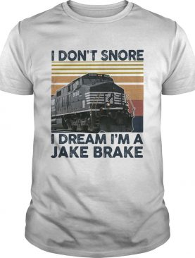 Train i dont snore i dream im a jake brake vintage retro shirt