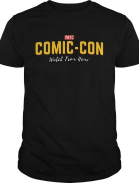 2020 comiccon watch from home shirt