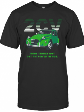 2Cv Some Things Just Get Better With Age T-Shirt