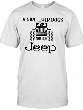 A Girl Her Dogs And Her Jeep T-Shirt