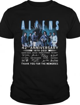 Aliens 42nd Anniversary 19792021 Signatures Thank You For The Memories shirt