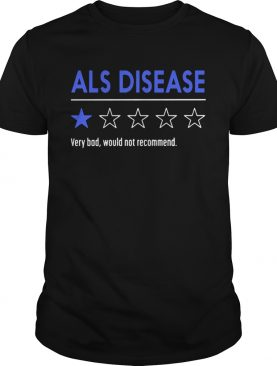 Als disease very bad would not recommend shirt