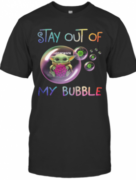 Baby Yoda Hug Tupperware Stay Out Of My Bubble Covid 19 T-Shirt