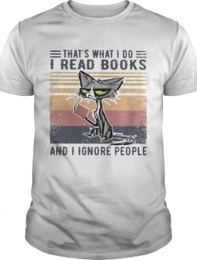 Cat thats what I do I read books and I ignore people vintage retro shirt