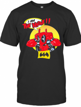 Deadpool I Am The Night T-Shirt