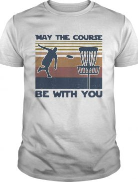 Disc Golf May The Course Be With You Vintage shirt