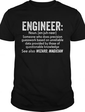 Engineer noun see also wizard magician shirt